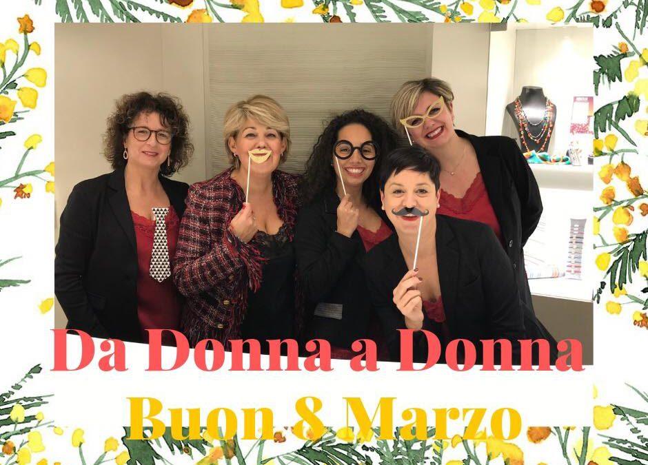 Da Donna a Donna. Buon 8 Marzo